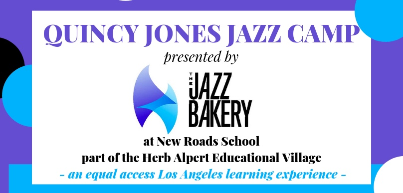 Quincy Jones Jazz Camp 2019 at the New Roads School